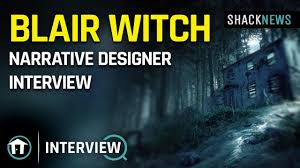 How To Be A Narrative Designer Blair Witch Narrative Designer Interview