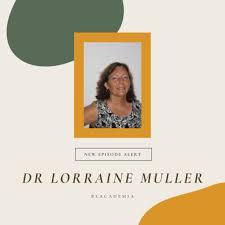 Season 1, Episode 8: Dr Lorraine Muller – Blacademia