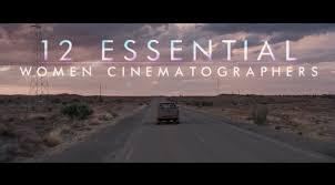 cinematography filmmaker magazine jacob t swinney recognizes 12 essential women cinematographers for their work in his latest video essay for fandor keyframe in the accompanying essay he