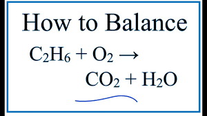 how to balance c2h6 o2 co2 h2o ethane combustion reaction