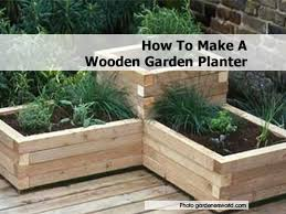 How to Make Wooden Garden Planters, Wood Garden Planters .