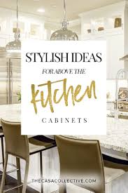 decorating tops of kitchen cabinets. 10 Ideas For Decorating Above Kitchen Cabinets | Not Sure What To Do With That Awkward Tops Of I
