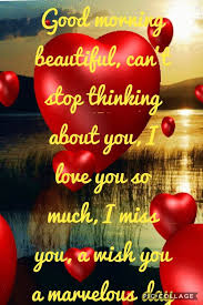 Good Morning Baby Love Quotes Best of Good Morning Beautiful Can't Stop Thinking About You I Love You So