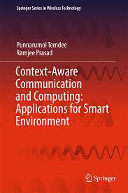Embedded Computing Systems Applications Optimization And Advanced Design Context Aware Communication And Computing Applications For Smart Environment Ebook By Punnarumol Temdee Rakuten Kobo
