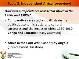 topic independent africa ppt topic 2 independent africa overview