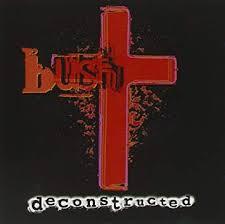 <b>Deconstructed</b> - <b>Bush</b>: Amazon.de: Musik