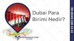 Dubai Para Birimi Nedir? - Vize Randevu