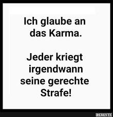 Ich Glaube An Das Karma Lustige Bilder Sprüche Witze Echt Lustig