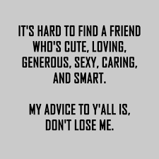 Friendship Quotes Hehe I Love Y'all And Thought This Was Funny Interesting Funny Quotes About Friendship And Love