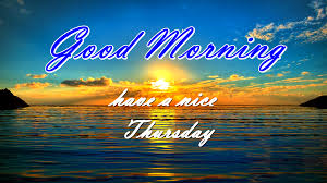 Good Morning Summer Quotes Best of Good Morning Have A Nice Thursday Summer Quote Pictures Photos And