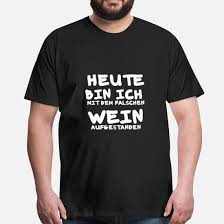 Spruch Sprüche Wein Lustig Witzig Geschenk Männer Premium T Shirt