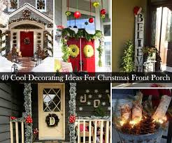 decorating ideas for your home. 40 cool diy decorating ideas for christmas front porch your home