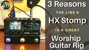 3 Reasons the HX Stomp is a great WORSHIP <b>GUITAR RIG</b> ...