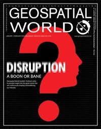 Geospatial World Magazine January February 2018 By