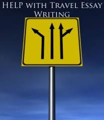 how to write a travel essay travel essay examples