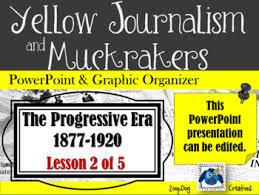 Progressive Era Yellow Journalism And Muckrakers