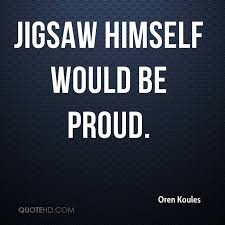 Jigsaw Quotes Classy Oren Koules Quotes QuoteHD