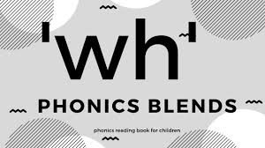 I can recognise and spell wh. Phonics Wh Reading Book For Children Learning The Wh Sound Youtube
