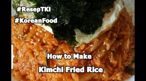 Half the team found it too spicy while the other half could not have enough of it. Nasi Goreng Kimchi Kimchi Fried Rice Reseptki Youtube