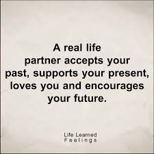Life Partner Quotes Extraordinary Wisdom Quotes Life A Real Life Partners Accepts Your Pasts