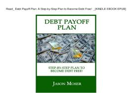 Read_ Debt Payoff Plan A Step By Step Plan To Become Debt Free _ K