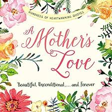 A Mothers Love Quotes Delectable A Mother's Love Beautiful Unconditional And Forever Adams Media