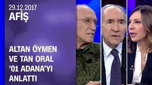 Altan Öymen ve Tan Oral, Afiş'te '01 Adana'yı anlattı - 29.12.2017 Cuma -  YouTube