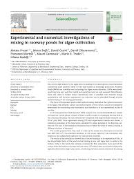 Design Of Raceway Ponds For Producing Microalgae Pdf Experimental And Numerical Investigations Of Mixing In