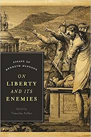 book review on liberty and its enemies essays by kenneth on liberty and its enemies essays by kenneth minogue