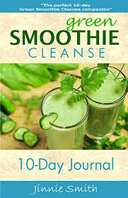 10 Day Green Smoothie Cleanse Pdf Pdf Download Green Smoothie Cleanse 10 Day Journal Full