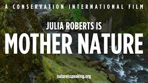 nature is speaking julia roberts is mother nature conservation international ci you
