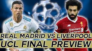 2018 CHAMPIONS LEAGUE FINAL Preview: The Ultimate Guide To REAL MADRID vs  LIVERPOOL - YouTube
