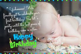 Happy birthday to my son who at least makes me feel young at heart. 106 Wonderful 1st Birthday Wishes And Messages For Babies