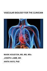 Vascular Biology for the Clinician: Amazon.co.uk: Houston, Mark, Lamb,  Joseph, Hays, Anita: 9781977216861: Books