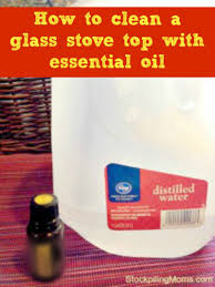 How To Clean A Glass Top Stove To Clean A Glass Stove Top With Essential Oil