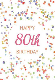 80th Birthday Confetti Free Birthday Card 30th Birthday