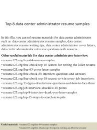 Top 8 data center administrator resume samples In this file, you can ref  resume materials ...