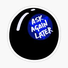 "Magic 8 Ball Ask Again Later"" Sticker by mackfink 