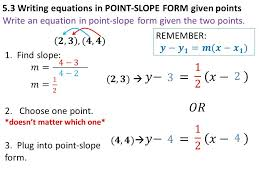 writing linear equations given slope and a point form with two points