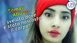 Saman Abbas News: Il Fratello Svela Dove è Stato Nascosto Il Corpo! - UD  News