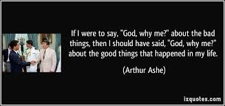 Why Me God Quotes More Arthur Ashe Quotes Secret Place Cool Arthur Ashe Quotes