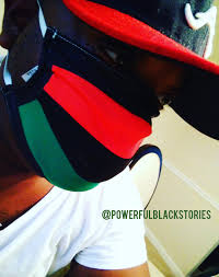 MASK UP! Red Black & Green, you... - Powerful Black Stories | Facebook