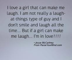 Beautiful Quotes To Make A Girl Smile Best of I Love A Girl That Can Make Me Laugh I Am Not Really A Laughat