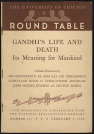 the university of chicago round table gandhi s life and its meaning for mankind