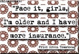 Fried Green Tomatoes Quotes New Fried Green Tomatoes Insurance Quote Refrigerator Magnet No48