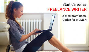 start your career as lance writer a work from home option for  start your career as lance writer a work from home option for women