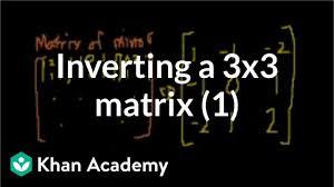 classic on inverting a 3x3 matrix part 1 matrices precalculus khan academy