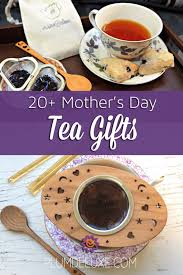 mother s day tea gifts
