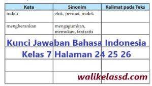 Maybe you would like to learn more about one of these? Kunci Jawaban Bahasa Indonesia Kelas 7 Halaman 24 25 26 Bab 1 Wali Kelas Sd