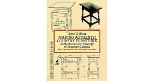 Making Authentic Country Furniture: With Measured Drawings of ...